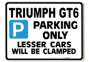 TRIUMPH GT6 Large Metal ParkingSign  for Present Gift